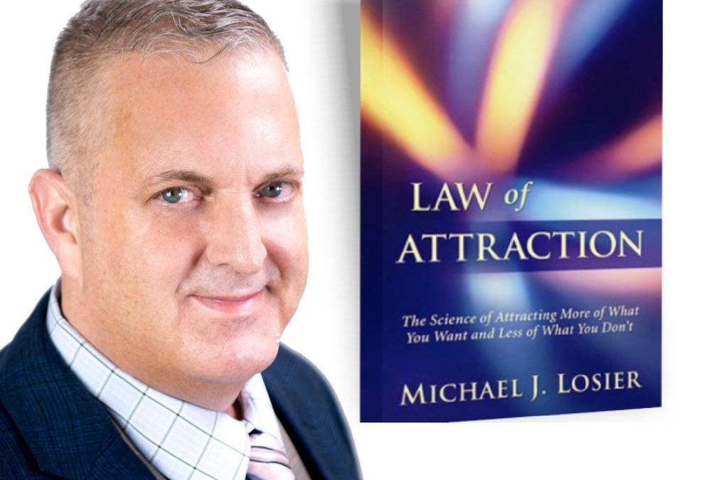 Michael Losier Introduces Us to The Law of Attraction